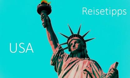 USA Reisetipps zur Reiseplanung USA Reise